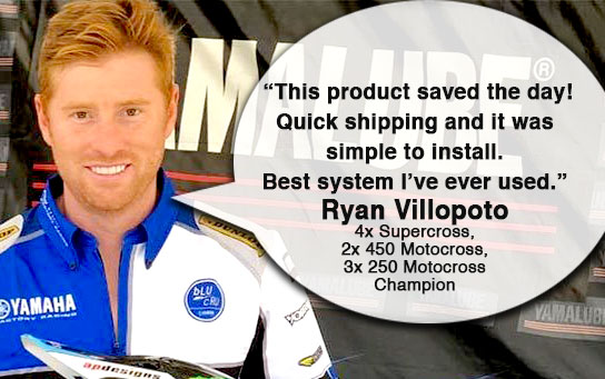 """This product saved the day! Quick shipping and it was simple to install. Best system I've ever used."" Ryan Villopoto 4x Supercross, 2x 450 Motocross, 3x 250 Motocross Champion Post DateJanuary 1, 2019"